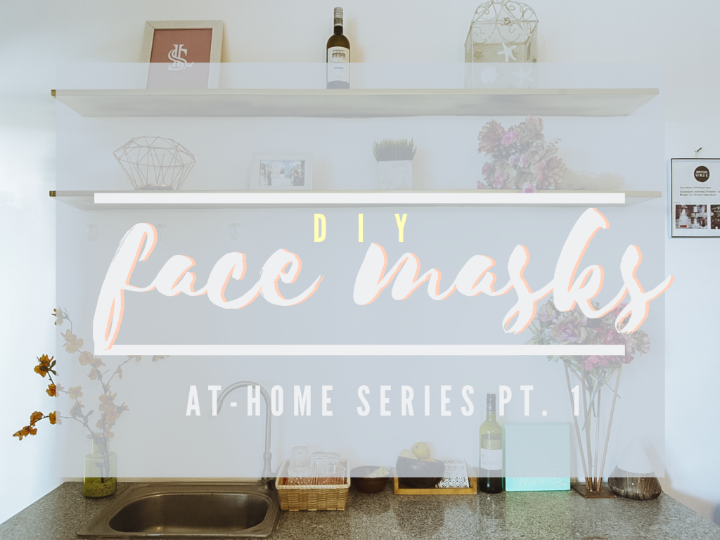 At-home Series: DIY Face Masks