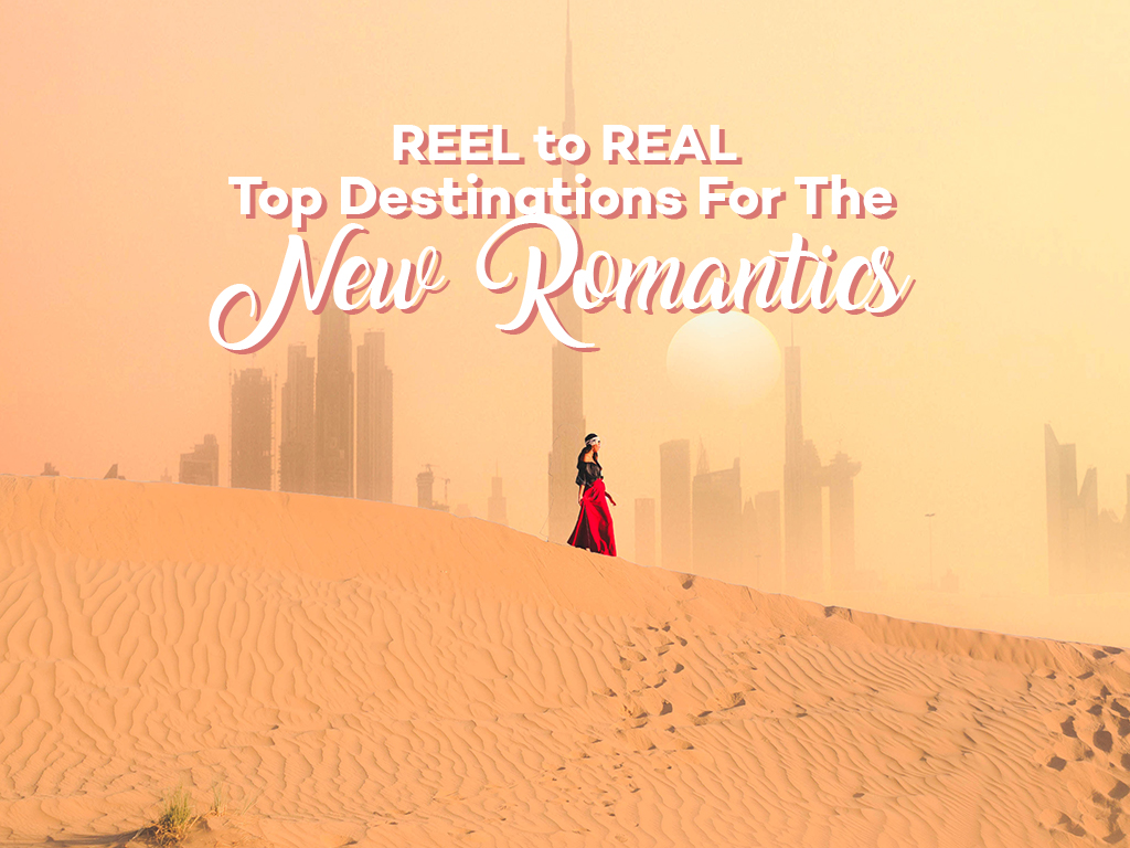 From REEL to REAL: Top Destinations for the New Romantics